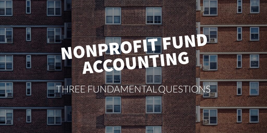 Nonprofit Fund Accounting: Three Fundamental Questions - araize.com