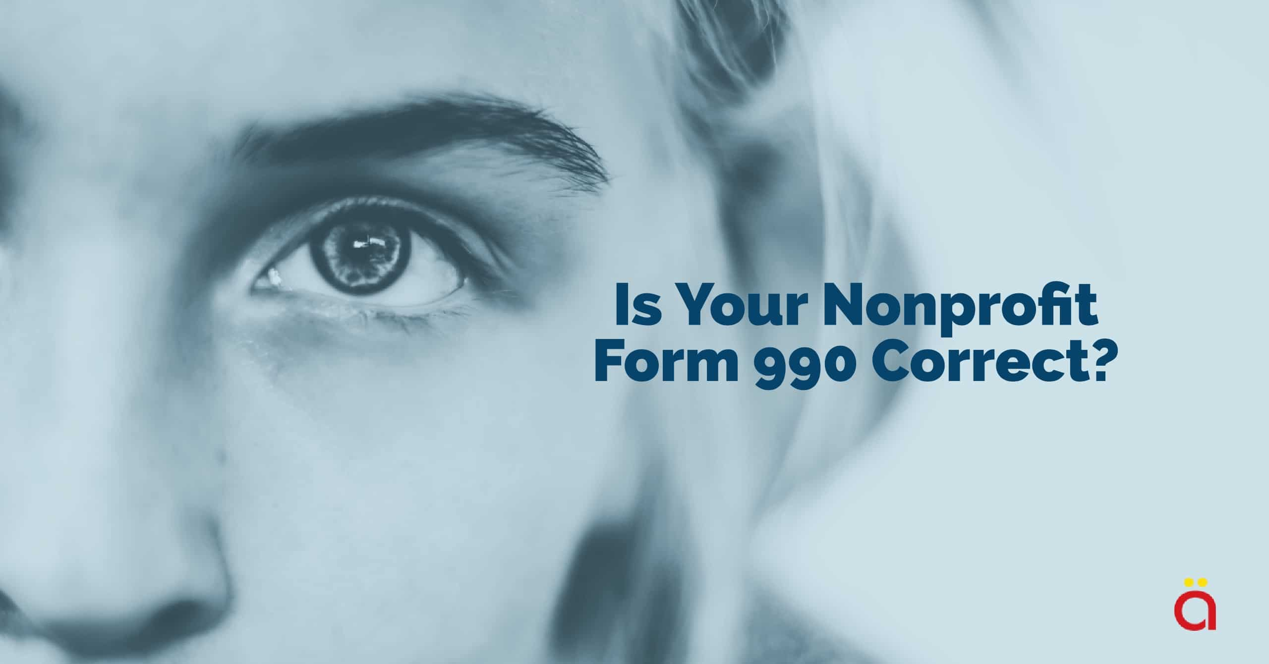 Nonprofit Form 990: Important Facts Necessary for Filing