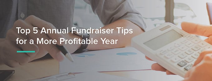 Top 5 Annual Fundraiser Tips for a More Profitable Year