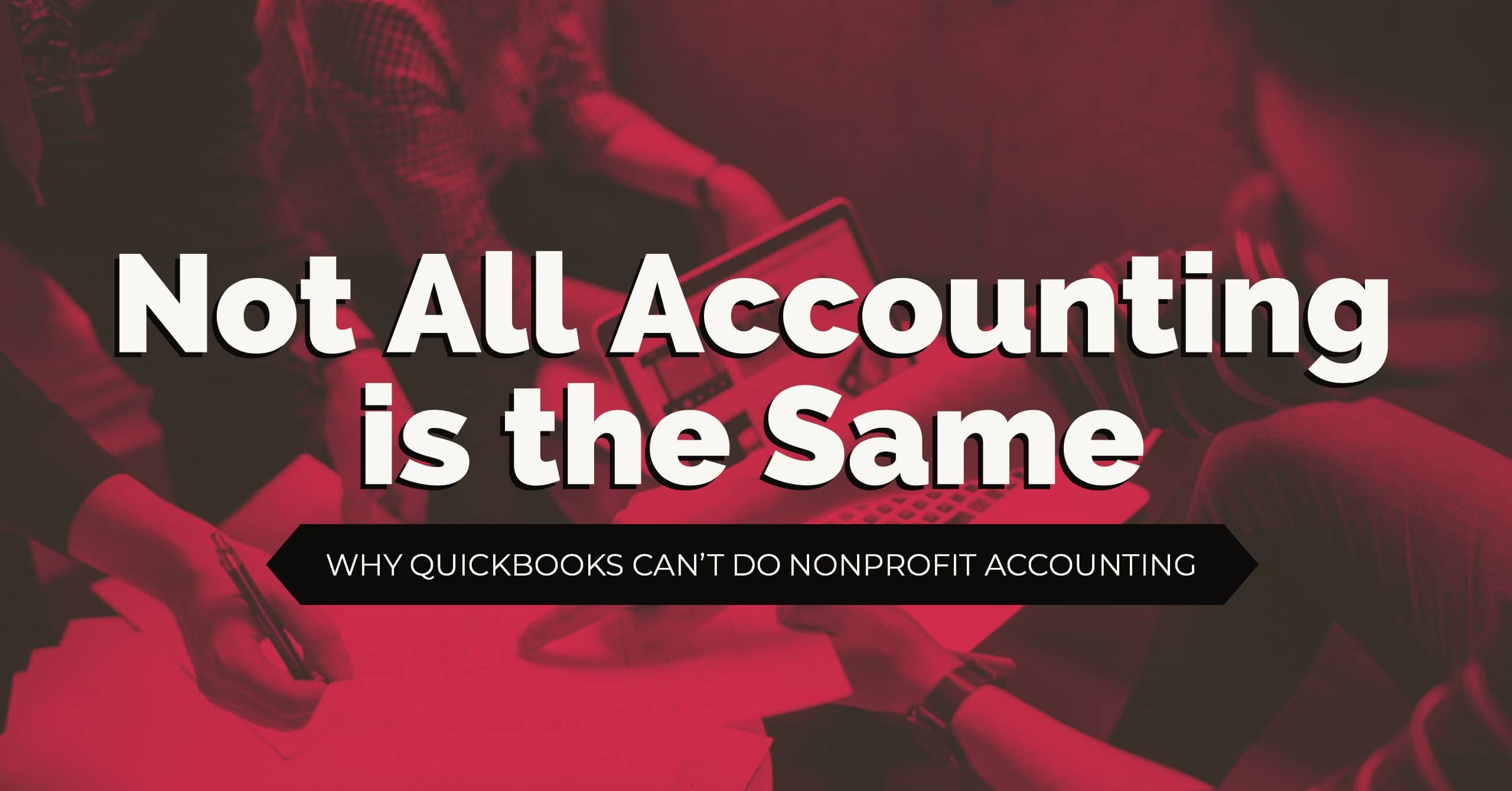 Why Quickbooks Does Not Follow Nonprofit Accounting Guidelines