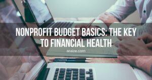 Nonprofit Budget Basics: The Key to Financial Health - araize.com
