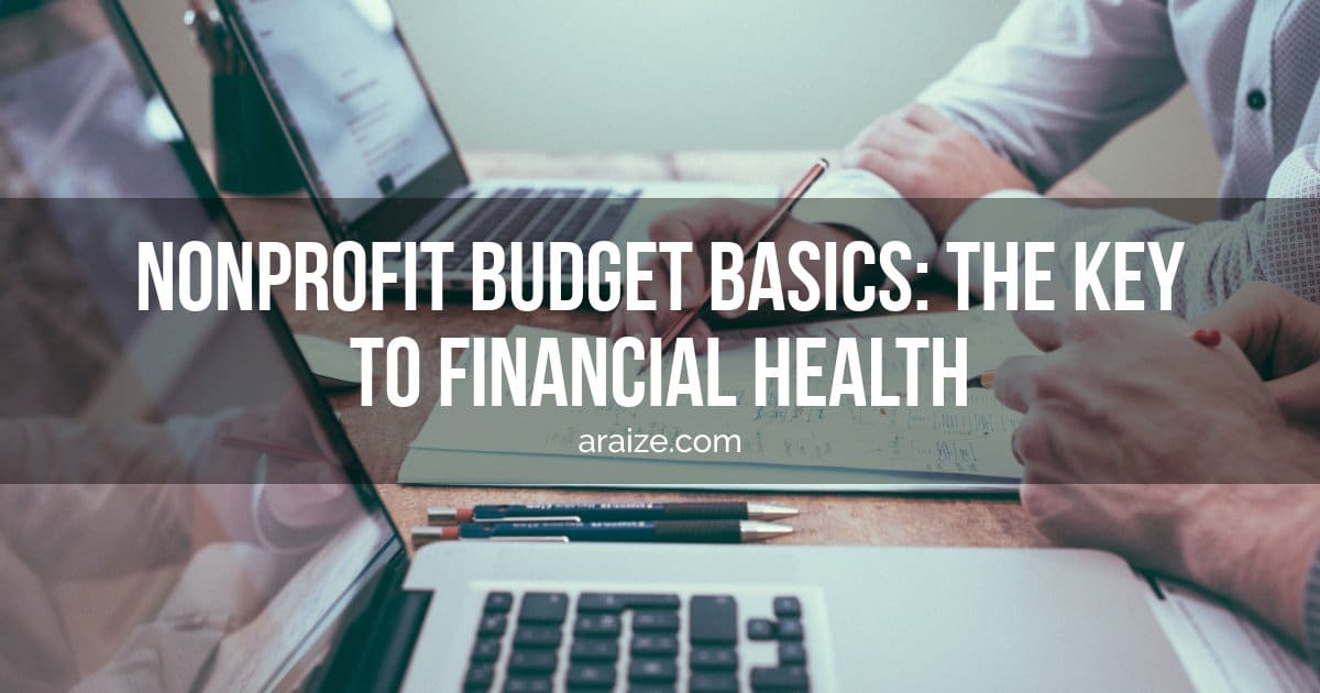 Nonprofit Budget Basics: The Key to Financial Health - araize.com