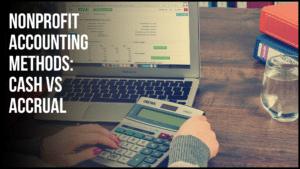 Nonprofit Accounting Methods: When to use Cash vs Accrual - araize.com