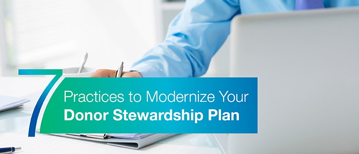 Practices to Modernize Your Donor Stewardship Plan