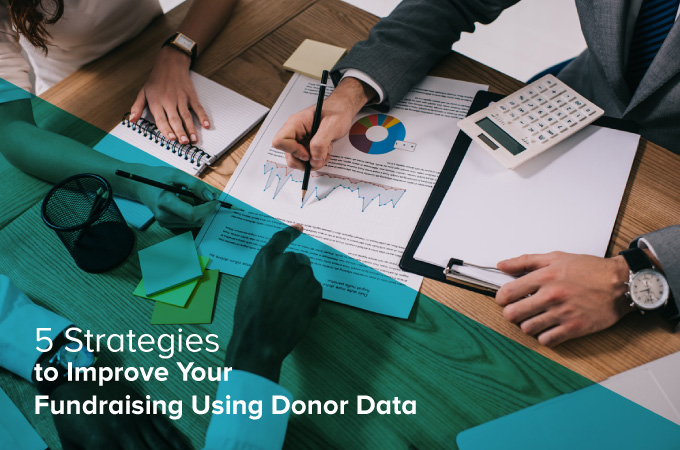 Strategies to Improve Your Fundraising Using Donor Data