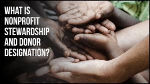 What Is Nonprofit Stewardship and Donor Designation - araize.com