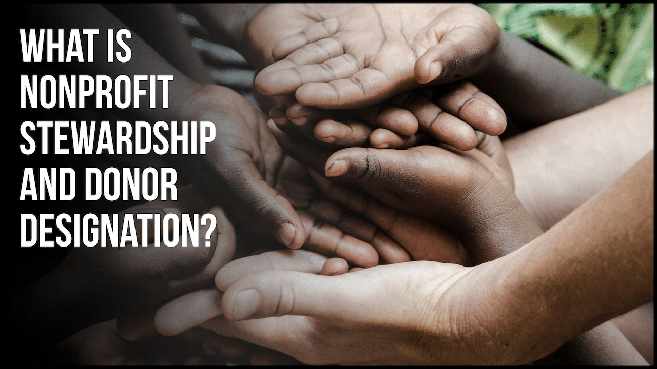 What Is Nonprofit Stewardship and Donor Designation?