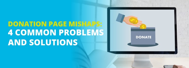 Donation Page Mishaps: 4 Common Problems and Solutions
