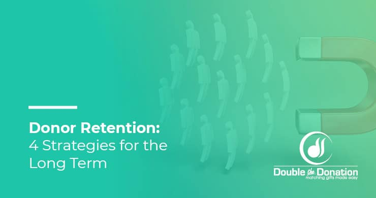Donor Retention: 4 Strategies for the Long Term
