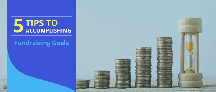 5 Tips to Accomplishing Your Nonprofit Fundraising Goals - araize.com